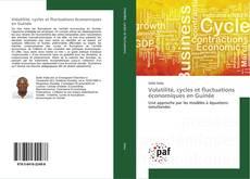 Couverture de Volatilité, cycles et fluctuations économiques en Guinée