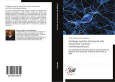 Bookcover of Codage spatio-temporel des neurones cortico-motoneuronaux