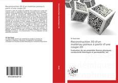 Reconstruction 3D d'un matériau poreux à partir d'une coupe 2D kitap kapağı