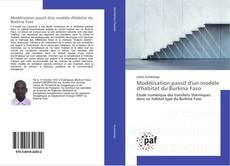 Bookcover of Modélisation passif d'un modèle d'habitat du Burkina Faso