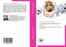 Bookcover of La détresse psychologique au travail