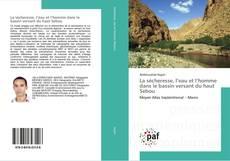 Bookcover of La sécheresse, l'eau et l'homme dans le bassin versant du haut Sebou