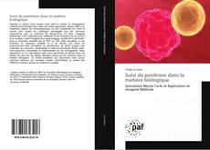 Portada del libro de Suivi de positrons dans la matière biologique