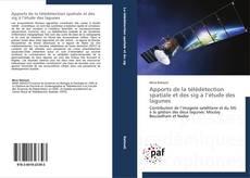 Couverture de Apports de la télédétection spatiale et des sig à l'étude des lagunes
