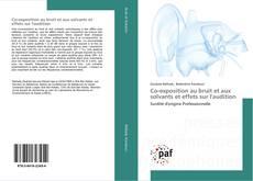 Copertina di Co-exposition au bruit et aux solvants et effets sur l'audition