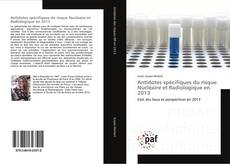 Обложка Antidotes spécifiques du risque Nucléaire et Radiologique en 2013