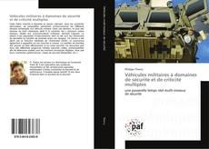 Portada del libro de Véhicules militaires à domaines de sécurité et de criticité multiples