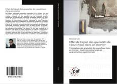 Couverture de Effet de l'ajout des granulats de caoutchouc dans un mortier