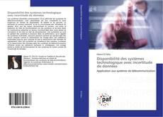 Disponibilité des systèmes technologique avec incertitude de données kitap kapağı