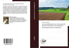 Bookcover of Le ruissellement sur sol agricole drainé sensible à la battance
