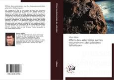 Portada del libro de Effets des astéroïdes sur les mouvements des planètes telluriques