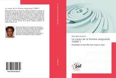 Bookcover of Le corps de la femme soignante TOME 1