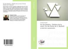 Обложка Fin de théâtre ; Théâtre de la mort, Fin de Partie de S. Beckett