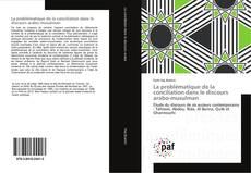 Bookcover of La problématique de la conciliation dans le discours arabo-musulman