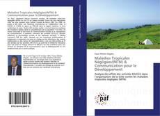 Bookcover of Maladies Tropicales Négligées(MTN) & Communication pour le Développement