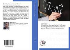 Portada del libro de Modélisation variationnelle par homogénéisation stochastique