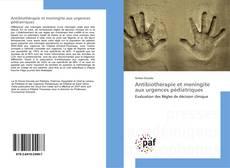 Copertina di Antibiothérapie et meningite aux urgences pédiatriques