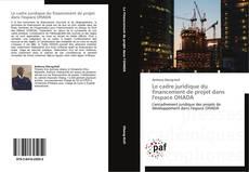 Le cadre juridique du financement de projet dans l'espace OHADA kitap kapağı