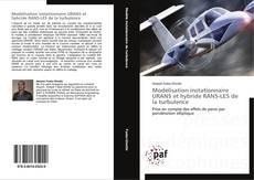 Couverture de Modélisation instationnaire URANS et hybride RANS-LES de la turbulence