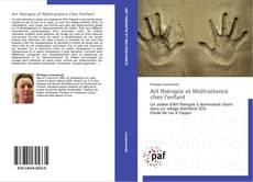 Couverture de Art thérapie et Maltraitance chez l'enfant