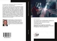 Buchcover von La vision par ordinateur dans le contrôle de soudures par radiographie