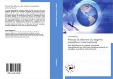 Bookcover of Penser la réforme du régime monétaire international