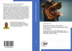 Portada del libro de Ectoparasitoses du chien : Pulicose à Ctenocephalides felis strongylus