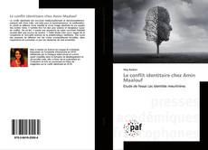 Bookcover of Le conflit identitaire chez Amin Maalouf