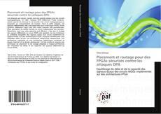 Couverture de Placement et routage pour des FPGAs sécurisés contre les attaques DPA
