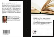 Bookcover of Communication, management des savoir-faire et prévention des risques