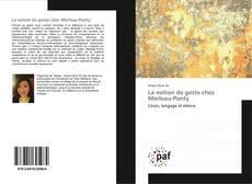 La notion de geste chez Merleau-Ponty kitap kapağı