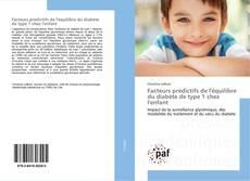 Bookcover of Facteurs prédictifs de l'équilibre du diabète de type 1 chez l'enfant