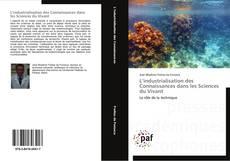 Couverture de L'industrialisation des Connaissances dans les Sciences du Vivant