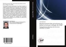 Bookcover of Renforcement des structures en béton armé par collage de CFRP