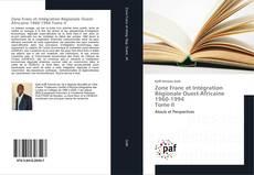 Buchcover von Zone Franc et Intégration Régionale Ouest-Africaine 1960-1994 Tome II