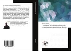 Bookcover of Le repère tridimensionnel plat