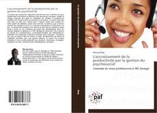 Bookcover of L'accroissement de la productivité par la gestion du psychosocial