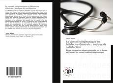 Bookcover of Le conseil téléphonique en Médecine Générale : analyse de satisfaction