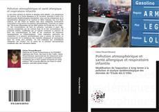 Обложка Pollution atmosphérique et santé allergique et respiratoire infantile