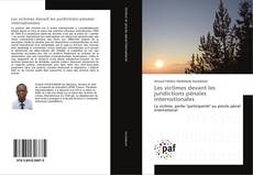 Bookcover of Les victimes devant les juridictions pénales internationales