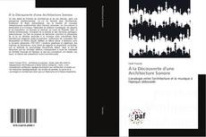 Bookcover of À la Découverte d'une Architecture Sonore
