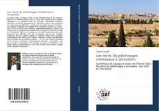 Обложка Les récits de pèlerinages médiévaux à Jérusalem