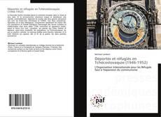 Bookcover of Déportés et réfugiés en Tchécoslovaquie (1946-1952)