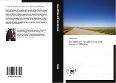 Bookcover of Le sens de l'école chez des élèves difficiles