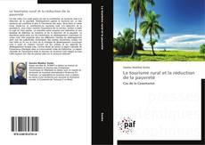 Bookcover of Le tourisme rural et la réduction de la pauvreté