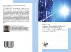 Bookcover of Logique floue et contrôle des systèmes photovoltaïques