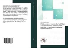 Méthodes de Monte Carlo EM et Approximations particulaires kitap kapağı