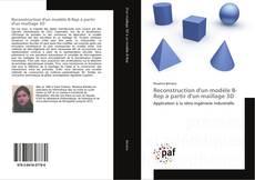 Bookcover of Reconstruction d'un modèle B-Rep à partir d'un maillage 3D