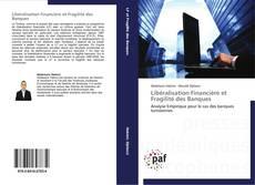 Bookcover of Libéralisation Financière et Fragilité des Banques