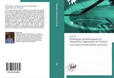 Bookcover of Politiques économiques et disparités régionales en Tunisie